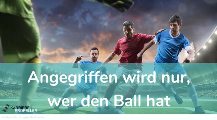 """""""Wer kann der kann""""-Spruch: """"Angegriffen wird nur, wer den Ball hat."""""""