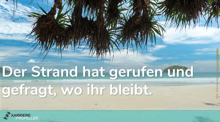 """Schlaumeier-Spruch: """"Der Strand hat gerufen und gefragt, wo ihr bleibt."""""""