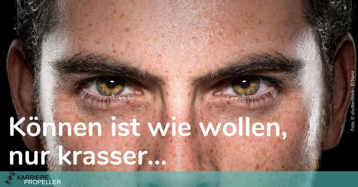 """""""Wer kann der kann""""-Spruch: Können ist wie Wollen, nur krasser."""